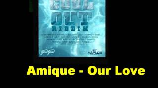 Amique Our Love Cool Out Riddim