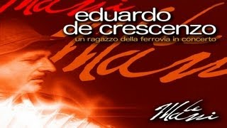 Eduardo De Crescenzo - I ragazzi della ferrovia (DVD LIVE)