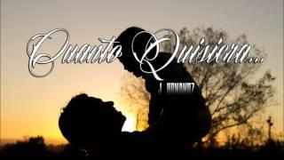 Cuanto Quisiera - JHRNADZ