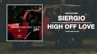"Siergio ""High Off Love"" (audio)"