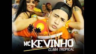 MC KEVINHO CLIMA TROPICAL (DJ R7 ) #DIVULGAFUNKBRASIL08