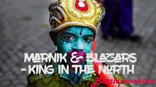 Marnik & Blazars   King In The North [Spinnin' ]