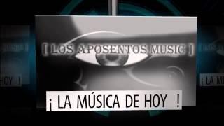 LO MAS NUEVO DE LA MUSICA  Los Aposentos Music PRÓXIMAMENTE