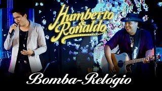 Humberto & Ronaldo - Bomba Relógio - [DVD Romance] - (Clipe Oficial)