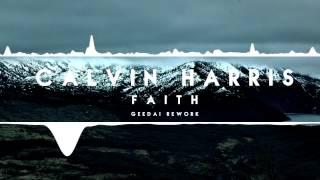 Calvin Harris - Faith (Geedai Rework)