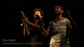 Ricardo Mestre feat Junior Oliveira - Rosa Sangue