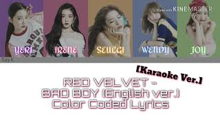 Red Velvet (레드벨벳) - Bad Boy English ver. [Karaoke ver.] Color Coded Lyrics [Instrumental/Kpop]