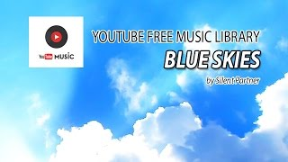 Blue Skies   Silent Partner   Pop   Happy - Youtube Free Music Library