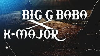 Big G Baba ft K-Major - Time No Dey (Prod By J Beat)