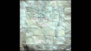 Dragma - Speranze di un illuso