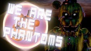 We Are The Phantoms - (FNaF 3 Song) [SFM FNaF]