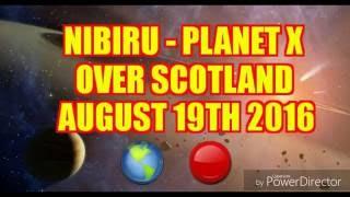 NIBIRU-PLANET X OVER SCOTLAND AUGUST 2016... AMAZING VIDEO!
