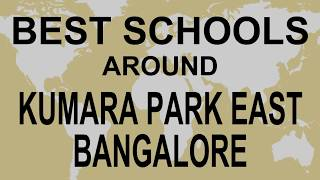 Best Schools around Kumara Park East Bangalore   CBSE, Govt, Private, International | Vidhya Clinic