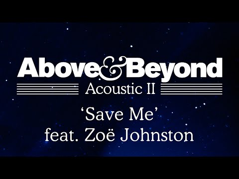 above-beyond-save-me-feat-zoe-johnston-acoustic-ii-above-beyond