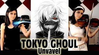 TOKYO GHOUL ❤ en VIOLIN ELECTRICO!! (UNRAVEL Full Opening)