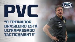 Técnicos Brasileiros estão ultrapassados? PVC abre o jogo e diz o que pensa!