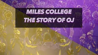 Miles College - The Story of OJ (2017)