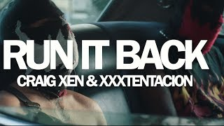 XXXTentacion & Craig Xen - Run It Back
