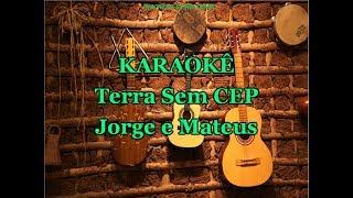 Karaoke Terra Sem Cep - Jorge e Mateus