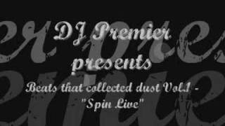 """DJ Premier presents - Beats that collected dust- """"Spin Live"""""""