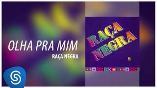 Raça Negra - Olha Pra Mim (Raça Negra, Vol. 8) [Áudio Oficial]