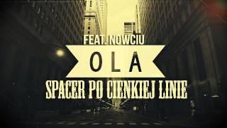 Ola - Spacer po cienkiej linii (ft. Nowciu)