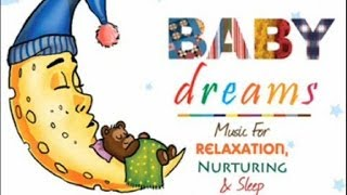 Baby Dreams Music for Relaxation Nurturing and Sleep