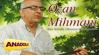 Ozan Mihmani - Gelin Ey Zalimler Kıymayın Cana