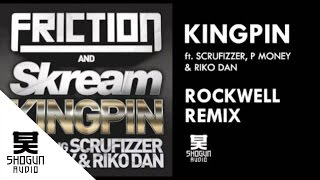 Friction & Skream - Kingpin ft Scrufizzer, P Money & Riko Dan (Rockwell remix)