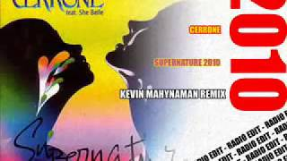 Cerrone   Supernature 2010   Kevin Mahynaman Remix   Radio Edit