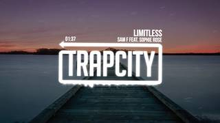 Sam F - Limitless (feat. Sophie Rose)