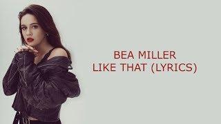 BEA MILLER - LIKE THAT (LYRICS)