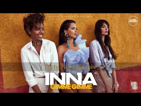 INNA - Gimme Gimme | Dirty Nano Remix