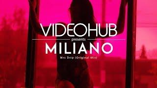 Miliano - Mrs Drip (Original Mix) (VideoHUB) #enjoybeauty