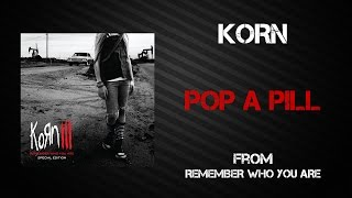 Korn - Pop A Pill [Lyrics Video]