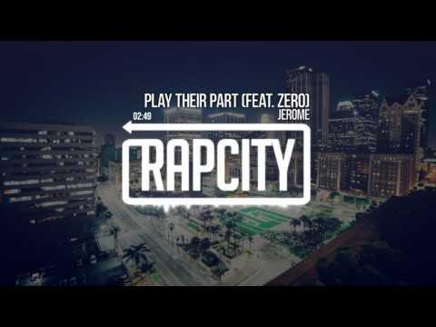 Jerome - Play Their Part (Feat. Zero)