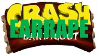 Crash Bandicoot 1 Theme Song [Earrape]