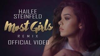 Hailee Steinfeld - Most Girls Remix