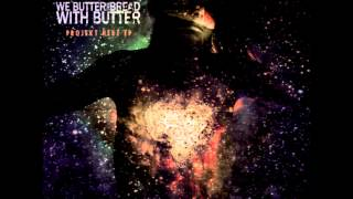 We Butter The Bread With Butter - USA (HQ) (NEW SONG 2012)
