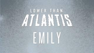 Lower Than Atlantis - Emily (Pseudo Video)