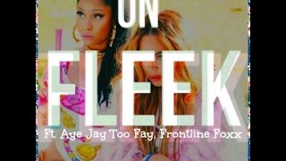 Bitches On Fleek (Offical Video) By. Aye Jay TooFay, Frontline Foxx