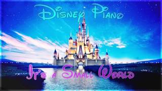 Disney Piano - It's a Small World  - Relaxing Piano