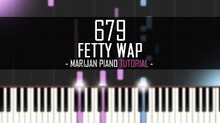 How To Play: Fetty Wap feat. Remy Boyz - 679 | Piano Tutorial + Sheet Music