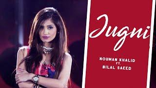 Jugni | Nouman Khalid Ft.Bilal Saeed | Full Music Video | Acme Muzic