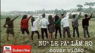 Hmar hla-nu² le pa² lâm ro cover video