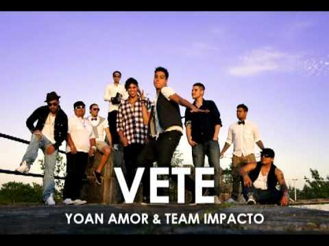 Vete de Yoan Amor Team Impacto Letra y Video