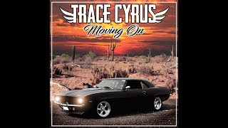 Trace Cyrus - MOVING ON lyric video