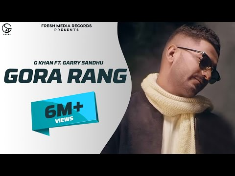 GORA RANG LYRICS - G Khan | Feat. Garry Sandhu