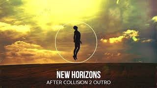 New Horizons [After Collision 2] (Outro)