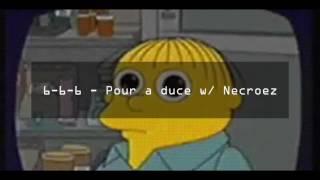 6-6-6 - Pour a duce w/ Necroez
